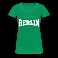 T-Shirts ~ Frauen Premium T-Shirt ~ Berlin Girlieshirt Frauen
