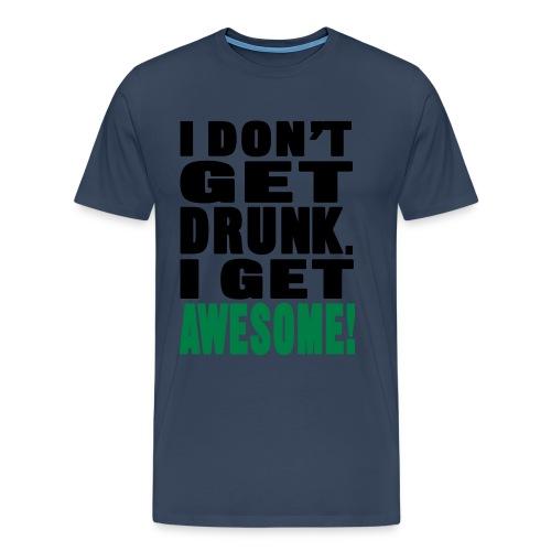 I dont get drunk... - Premium T-skjorte for menn