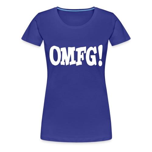 OMG - Vrouwen Premium T-shirt