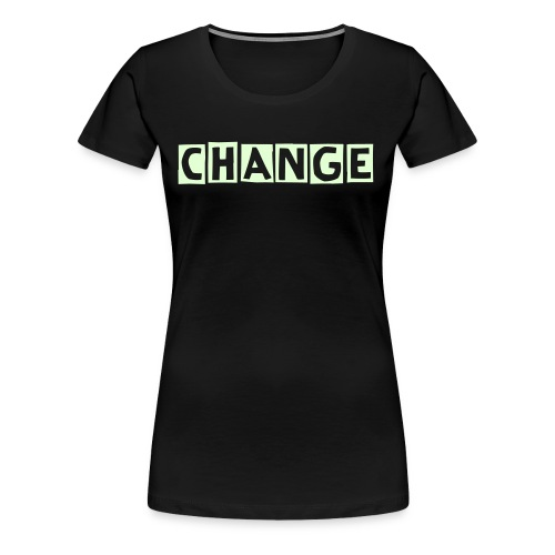 CHANGE Frauen-shirt - Frauen Premium T-Shirt