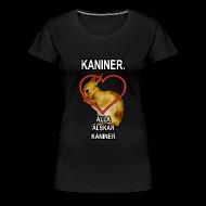T-Shirts ~ Women's Premium T-Shirt ~ Kaniner T-shirt (Woman)