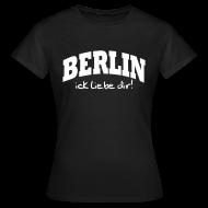 T-Shirts ~ Frauen T-Shirt ~ Berlin ick liebe dir! T-Shirt