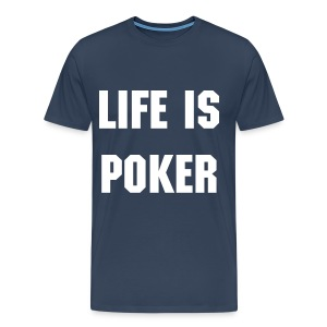 Life is poker - T-shirt Premium Homme