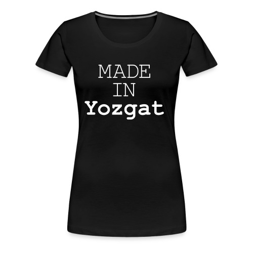 Made in Yozgat - T-Shirt - Frauen Premium T-Shirt