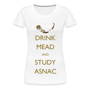 Drink Mead and study ASNC women's shirt - Women's Premium T-Shirt