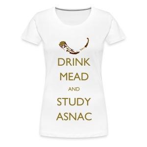 Drink Mead and study ASNC women's shirt - Women's Premium T-Shirt