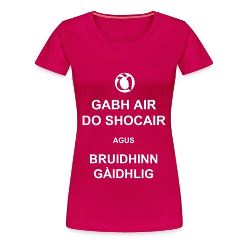 Boireannaich - Gabh air do shocair - Women's Premium T-Shirt