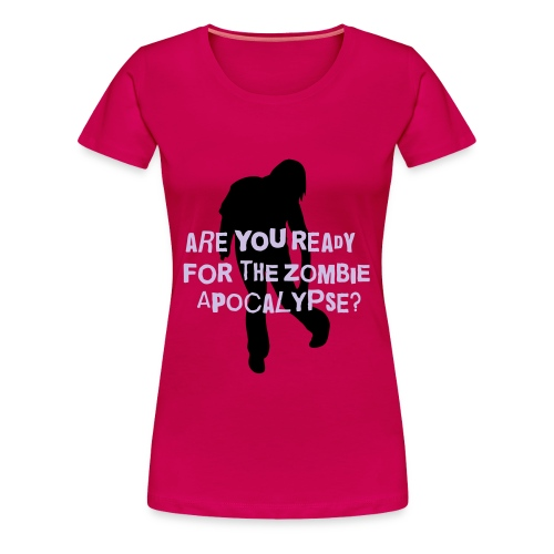 Zombie Apocalypse - Are You Ready? - Women's Premium T-Shirt