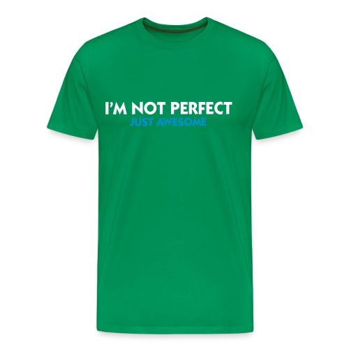 I'm Not Perfect Just Awesome: t-Shirt - Men's Premium T-Shirt