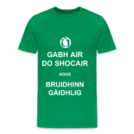 T-Shirts ~ Men's Premium T-Shirt ~ Fireannaich - Gabh air do shocair
