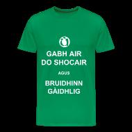 T-Shirts ~ Men's Premium T-Shirt ~ Fireannaich - Gabh air do shocair
