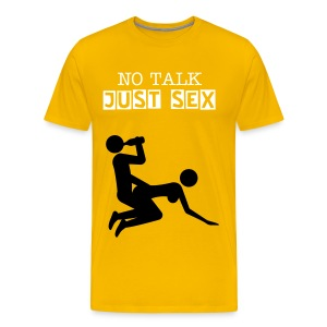 No Talk Just Sex T-shirt - Men's Premium T-Shirt