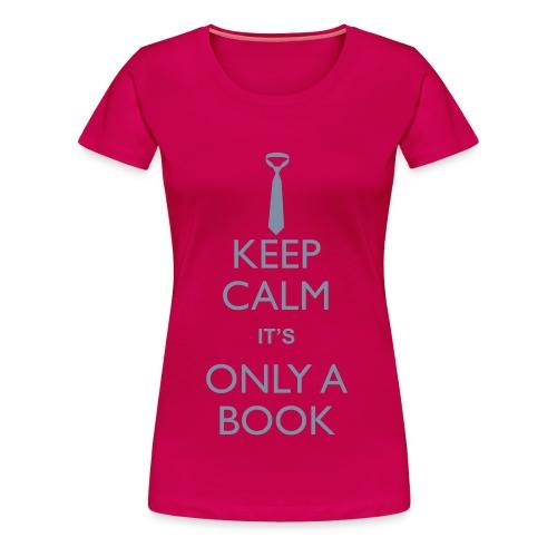 Fifty Shades Keep Calm - Ladies T - Women's Premium T-Shirt