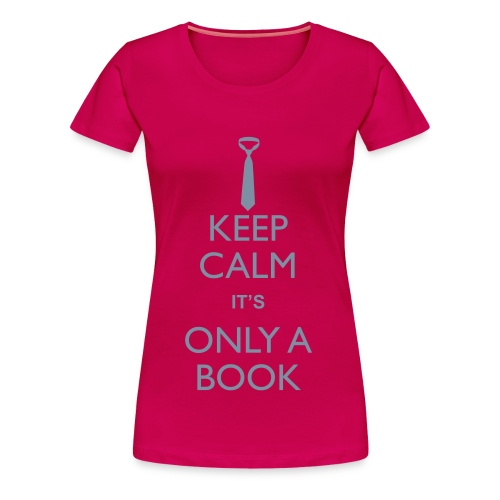 Fifty Shades Keep Calm - Ladies T - Women's Premium T-Shirt