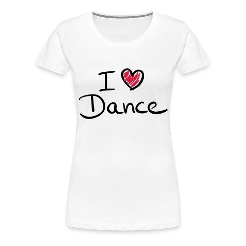 Ich liebe Tanzen - Frauen Premium T-Shirt
