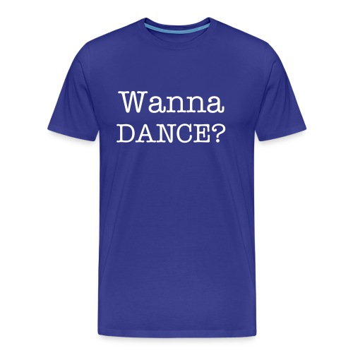 Wanna Dance? - Mannen Premium T-shirt