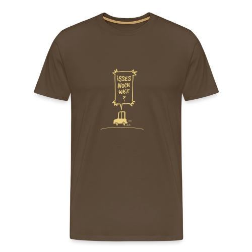 Isses noch weit? - Männer Premium T-Shirt