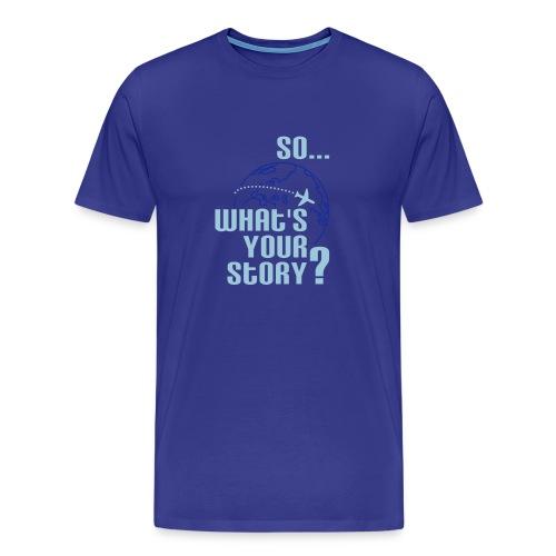 Whats your story? - Männer Premium T-Shirt