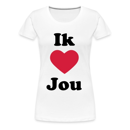I Love You Shirt Vrouwen! - Vrouwen Premium T-shirt