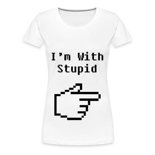 T-Shirt I'm With Stupid Femme - T-shirt Premium Femme