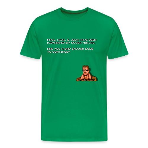 Bad Dudes Continue? - Men's Premium T-Shirt