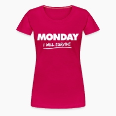 monday - i will survive T-Shirts