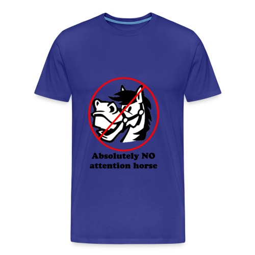 Absolutely No Attention Horse - Men's Premium T-Shirt