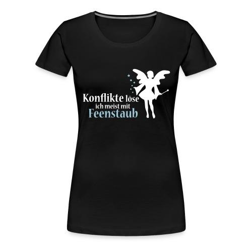 Konflikte löse ich meist mit Feenstaub! - Frauen Premium T-Shirt