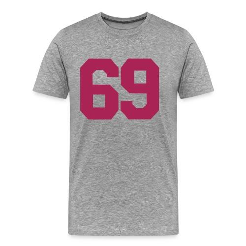 69...giggidy giggidy gooo! ;) - Men's Premium T-Shirt