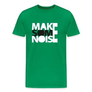 Make some noiseMännershirt - Männer Premium T-Shirt