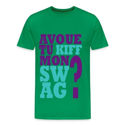 avoue tu kiff mon swagg? - T-shirt Premium Homme