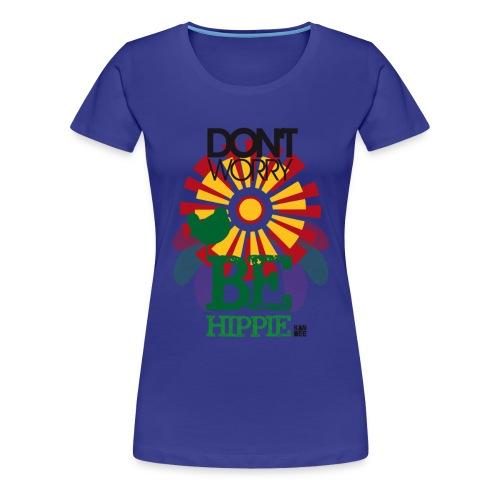 Be Hippie - Frauen Premium T-Shirt