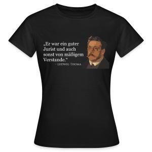 Ludwig Thoma Zitat T-Shirt Frau - Frauen T-Shirt