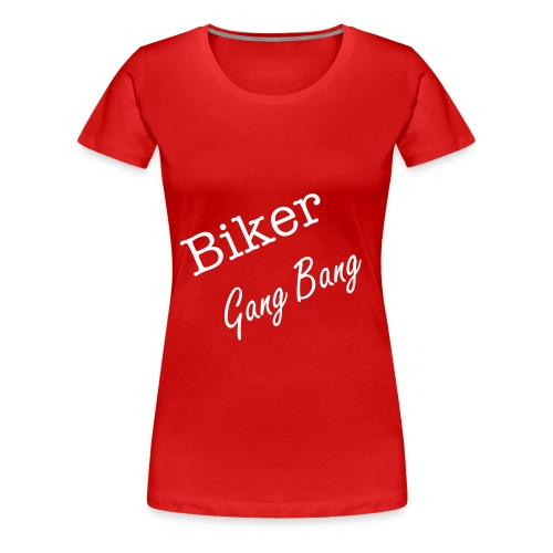 Biker Gang Bang - Frauen Premium T-Shirt