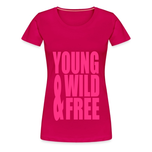 Young Wild and Free Women T-Shirt - Vrouwen Premium T-shirt
