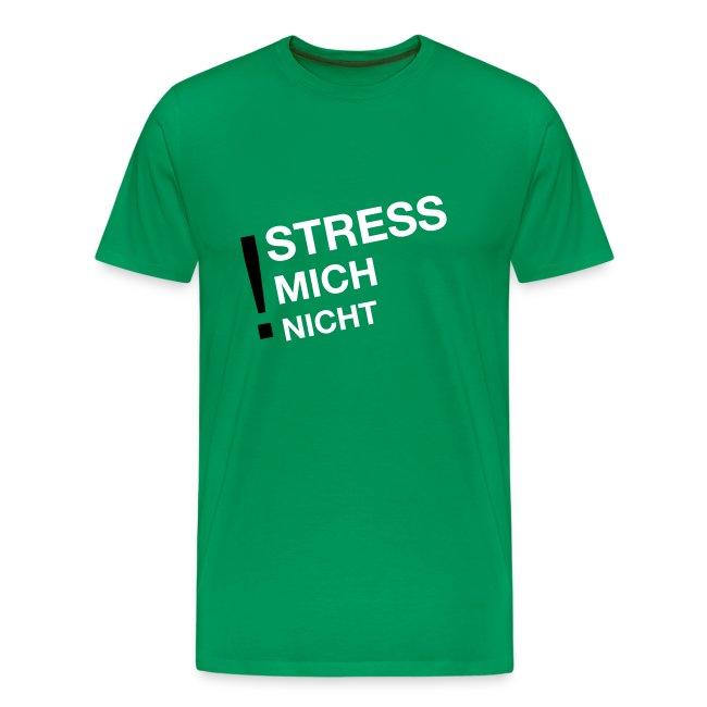 stress mich nicht
