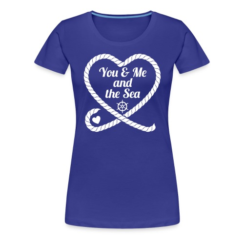 You & Me and the Sea - Frauen Premium T-Shirt