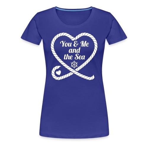 You & Me and the Sea - Frauen Premium T-Shirt