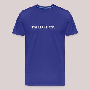 CEO Bitch Nerd Geek - Männer Premium T-Shirt