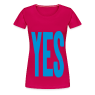 T-Shirts ~ Women's Premium T-Shirt ~ YES T-shirt