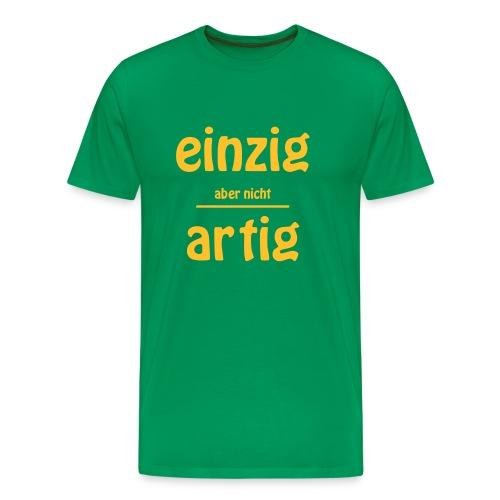 Einzig aber nicht Artig - Männer Premium T-Shirt