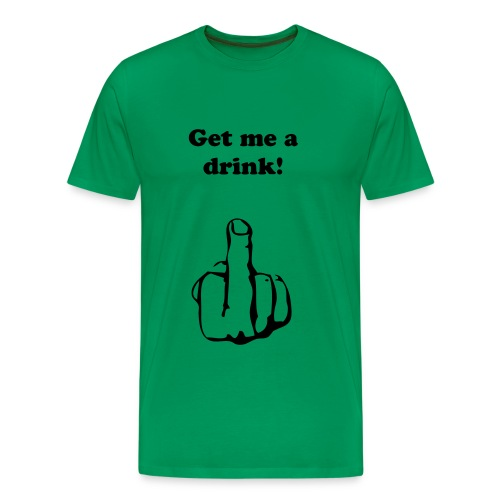 Get Me A Drink - Men's Premium T-Shirt