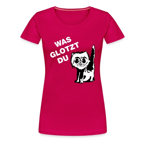 was glotz du - Frauen Premium T-Shirt