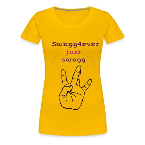 swagg4ever - T-shirt Premium Femme