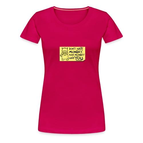 Peppy: Don't Hate Mondays - Women's Premium T-Shirt