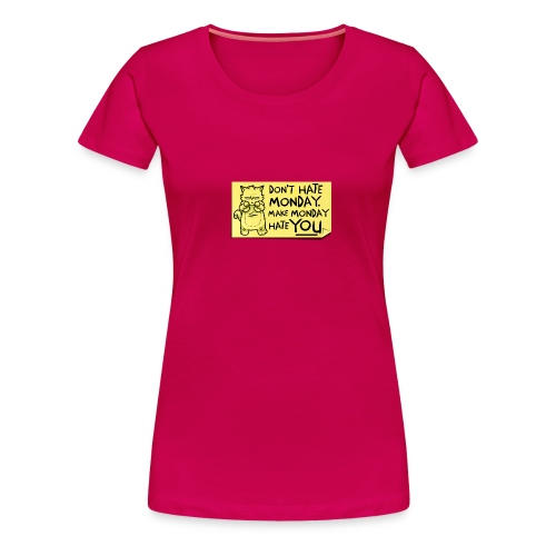 Peppy: Don't Hate Mondays - Women's Premium T-Shirt