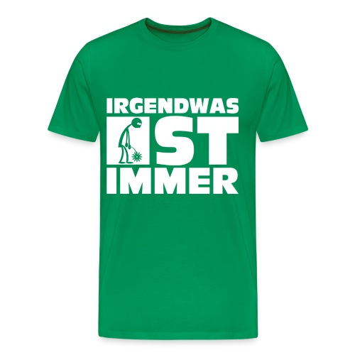 Das Irgendwas ist immer-Shirt - Männer - Männer Premium T-Shirt