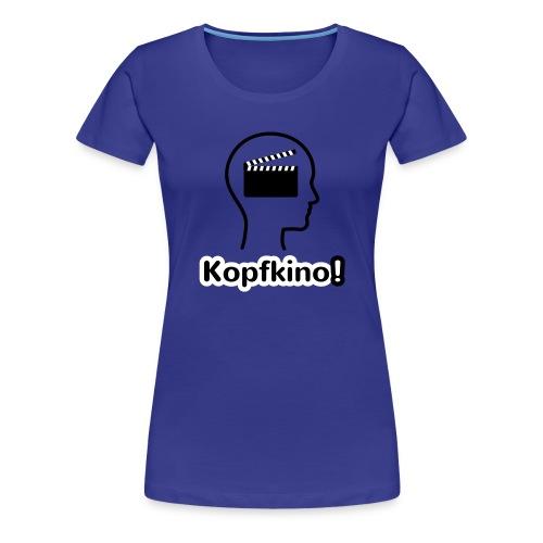 Kopfkino! - Frauen Premium T-Shirt