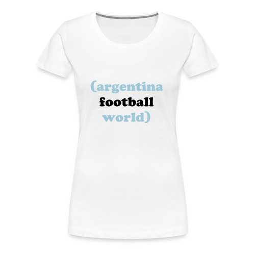 Argentina Football World - Women's Premium T-Shirt