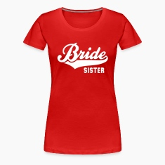 Bride SISTER T-Shirt WR